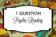 1 Question Psychic Reading