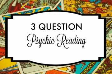 3 Question Psychic Reading - Spiritually Guided Tarot Reading